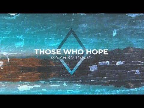 Those Who Hope (Isaiah 40:31 NIV) - from Labyrinth by David Baloche