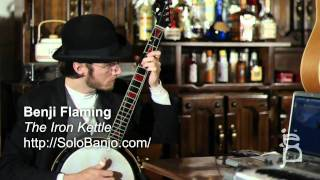 The Iron Kettle - Benji Flaming - solo banjo (solobanjo.com)