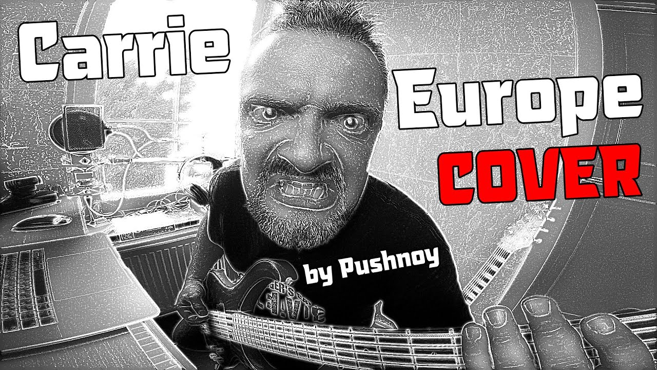 Carrie (Europe) 🤟😬 COVER 🎧 by Pushnoy