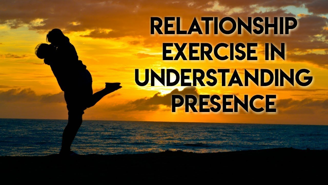 Relationship Exercise to Understanding Presence in Relationships - L A   Synchronization Workshop