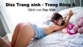 DM Trang Xinh - Dizz Trang Xinh - Đỉnh Cao Dizz Rap Việt - Những bản Rap Dizz bất hủ