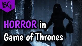 Exploring the Horror genre in Game of Thrones