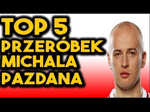 TOP 5 PRZERÓBEK: MICHAŁA PAZDANA