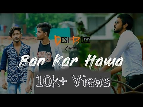Ban Kar Hawa | Sad Romantic Song | Zuber Khan, Samar Khan, Aman Khan |