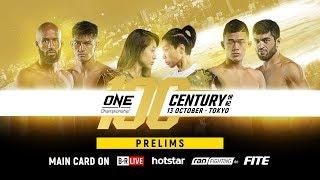 ONE Championship: CENTURY PART I Prelims