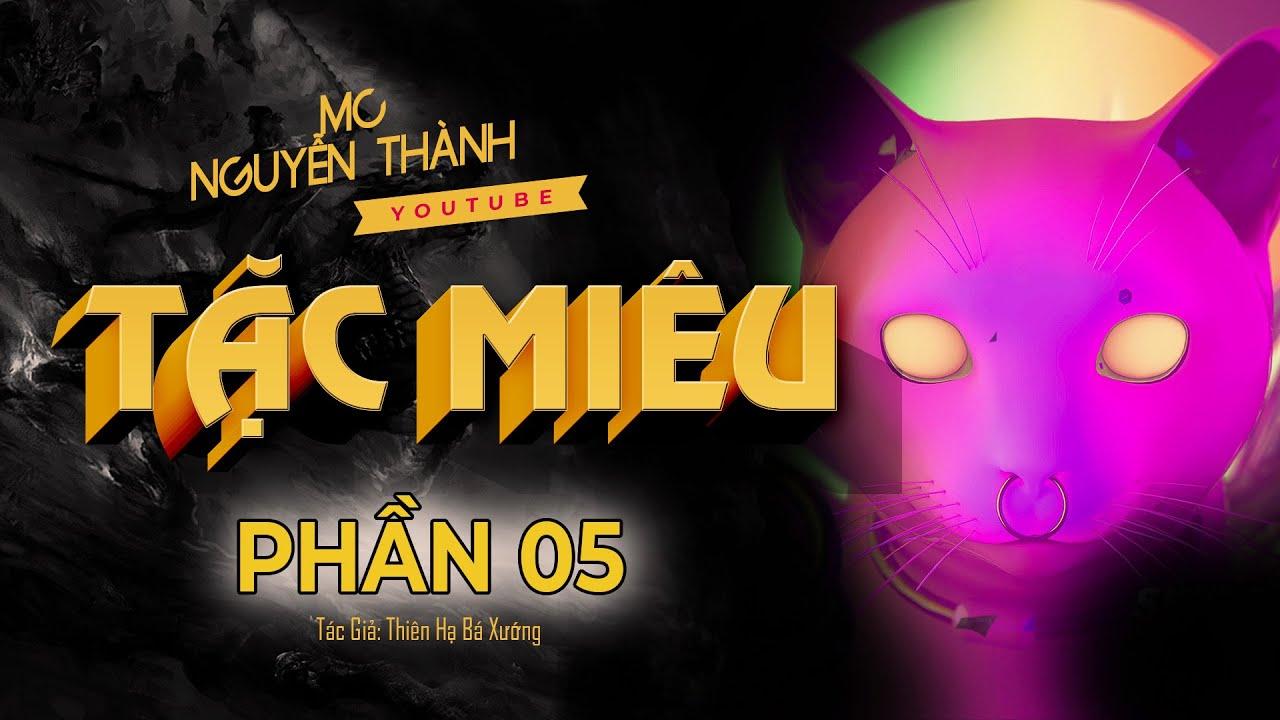 TẶC MIÊU Phần 5 | HÒA THƯỢNG CHUỘT | MC Nguyễn Thành - tác giả: Thiên Hạ Bá Xướng
