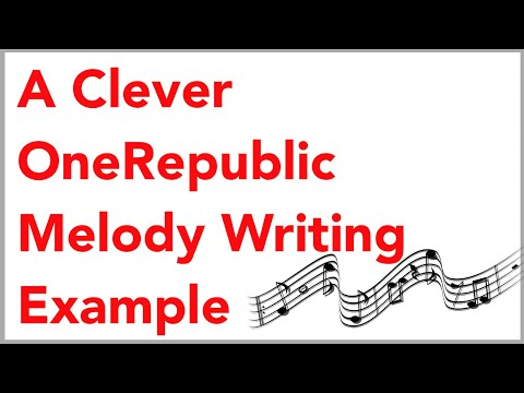 A Clever OneRepublic Melody Writing Example