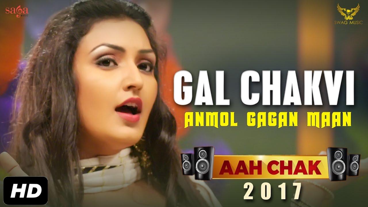 Gal Chakvi | Anmol Gagan Maan Ft Teji Sandhu | Aah Chak 2017 | New Punjabi Songs 2017 | Saga Music