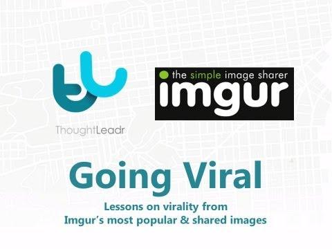 Going Viral - Webinar by ThoughtLeadr & Imgur