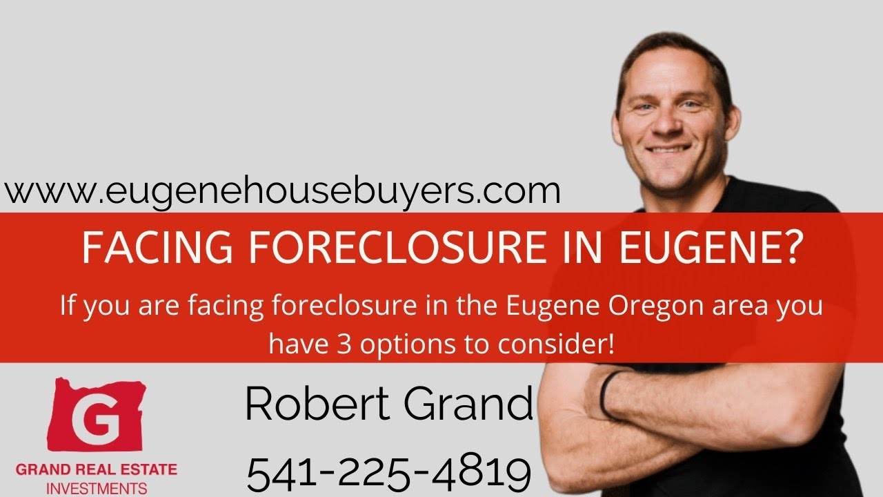 Facing Foreclosure In Eugene Oregon? You Have 3 Options.