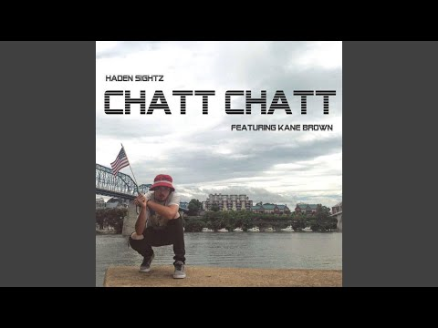 Chatt Chatt (feat. Kane Brown)