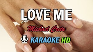LOVE ME - Karaoke HD - Michael Cretu