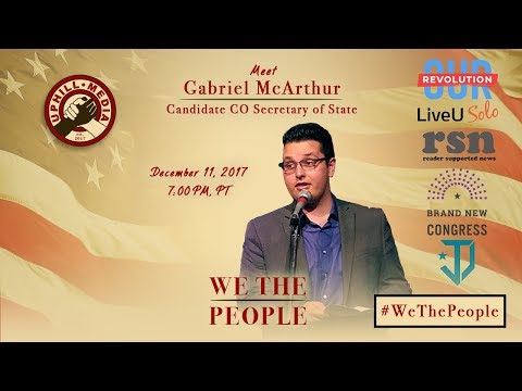 #WeThePeople meet Gabriel McArthur - Candidate Colorado Secretary of State