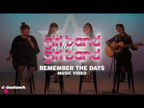 Remember The Days (Official Music Video) From GIRL BAND CALLED GIRL BAND