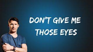 James Blunt - Don't Give Me Those Eyes (Lyrics)