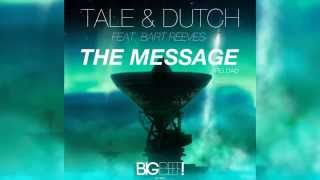 Tale & Dutch Feat. Bart Reeves - The Message (Reload) (Radio Edit) [Official]