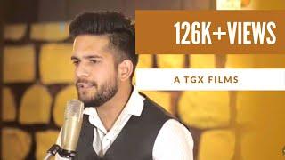 Dulhe Ka Sehra Unplugged   Harsh Pandey   Rahul Chauhan   TGX FILMS 2018