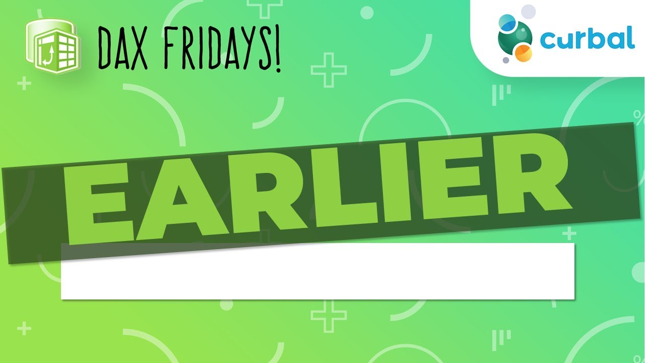 DAX Fridays! #13: EARLIER