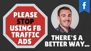 Please STOP Using Traffic Ads on Facebook! There's A Better Way...
