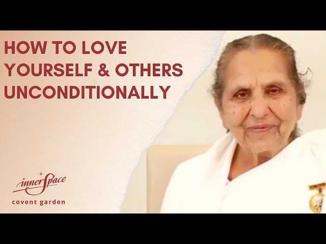 How to Love Yourself and Others Unconditionally | Talk