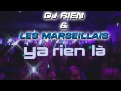 DJ Rien & Les Marseillais - Y A RIEN LÀ (OFFICIAL VIDEO)