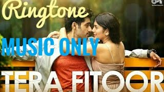Tera Fitoor Song | (Music Only ) Ringtone | Genius Movie | free download