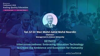 OLConf2018 Keynote 3 - Tan Sri Dr Wan Mohd Zahid Mohd Noordin