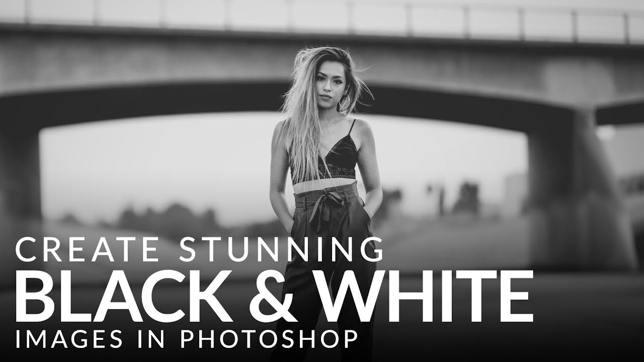 How to create stunning black white images in photoshop