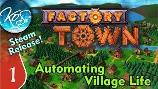 Factory Town Ep 1: AUTOMATING A TOWN - (Steam Early Access) Let's Play, Gameplay