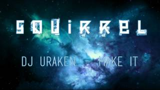 DJ URAKEN - Make It