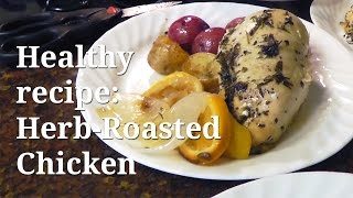 Healthy Recipe: Herb-roasted Chicken - Adc Video
