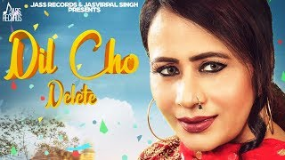 Dil Cho Delete | ( Full Video) | Anmol Virk | New Punjabi Songs 2019 | Latest Punjabi Songs 2019