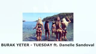 BURAK YETER - TUESDAY ft. DANELLE SANDOVAL (AUDIO HD)