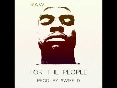 R.A.W. - For The People (prod. Swiff D)