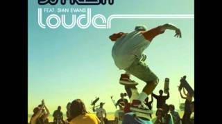 Its gonna get Louder-Dj Fresh