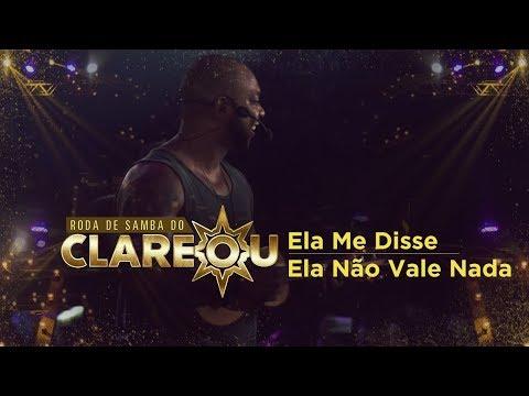 DVD  Roda de Samba do Clareou  Ela Me Disse  Ela Não Vale Nada