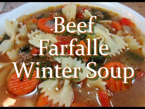 Beef Vegetable Farfalle Bowtie Soup ~ Ground Beef Pasta Soup Recipe