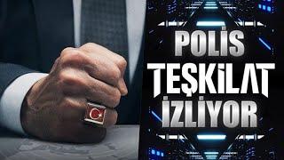 POLİS TEŞKİLAT İZLİYOR