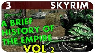 Skyrim - A brief history of the Empire Volume 2