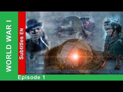 World War One - Episode 1. Documentary Film. Historical Reenactment. StarMedia. English Subtitles