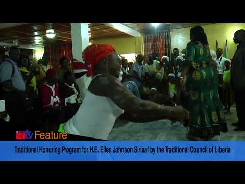 TRADITIONAL HONORING OF PRESIDENT ELLEN JOHNSON SIRLEAF BY THE TRADITION COUNCIL OF LIBERIA