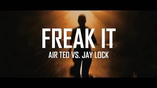 """FREAK IT"" - Air Teo vs. Jay Lock (Music Video)"