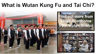 What is Wutan Kung Fu and Tai Chi? Find out more from Sarah Scotthorne