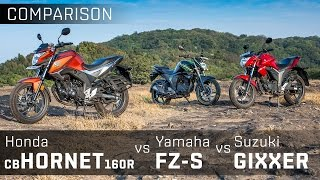 Honda CB Hornet 160R vs Yamaha FZ-S V2.0 vs Suzuki Gixxer :: Comparison Review :: Zigwheels India