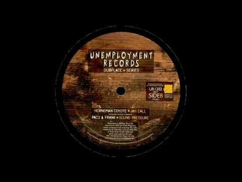 HORNSMAN COYOTE-JAH CALL and DUB (UNEMPLOYMENT RECORDS)