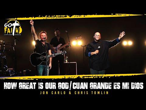 How great is our God / Cuan Grande es mi Dios / Chris Tomlin Feat. Jon Carlo