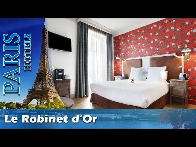 Le Robinet D Or Paris Hotels France Us Travel Directory
