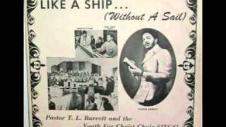 pastor tl barrett and the youth for christ choir   like a ship without a sail