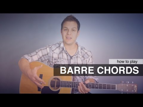 Guitar Lesson: How To Play Barre Chords (Bar Chords)