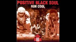 POSITIVE BLACK SOUL - 2 Redemption Ft Edley Shine [RUN COOL] (HQ).